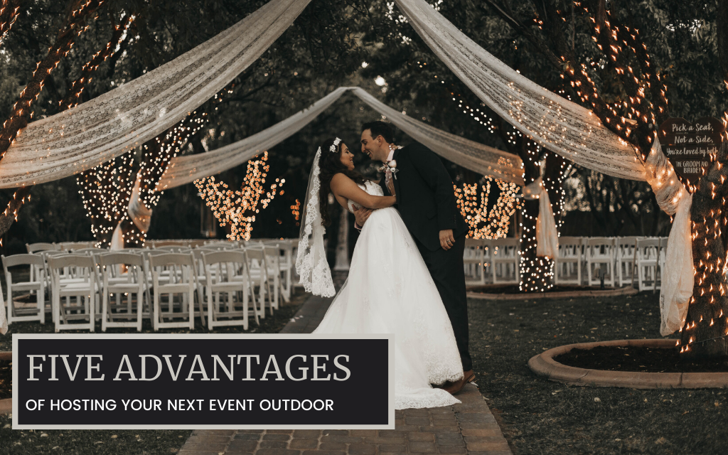 Five Advantages of Hosting Your Next Event Outdoors